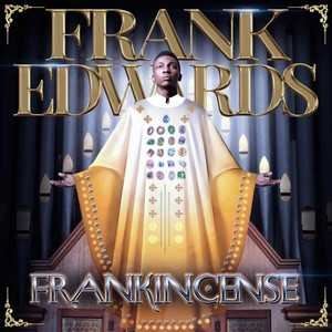 Frank Edwards - Ebenebe ft Chinyere Udoma